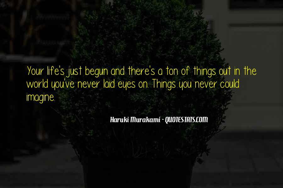 Life Has Begun Quotes #22538