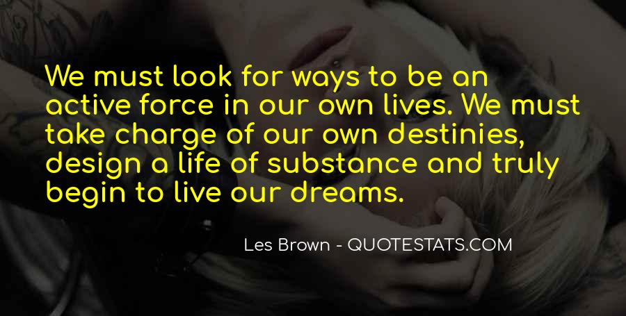 Life Has Its Ways Quotes #37976