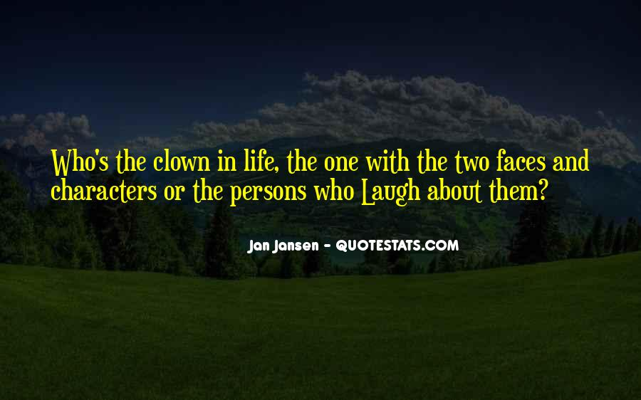 Life Has Two Faces Quotes #1800417