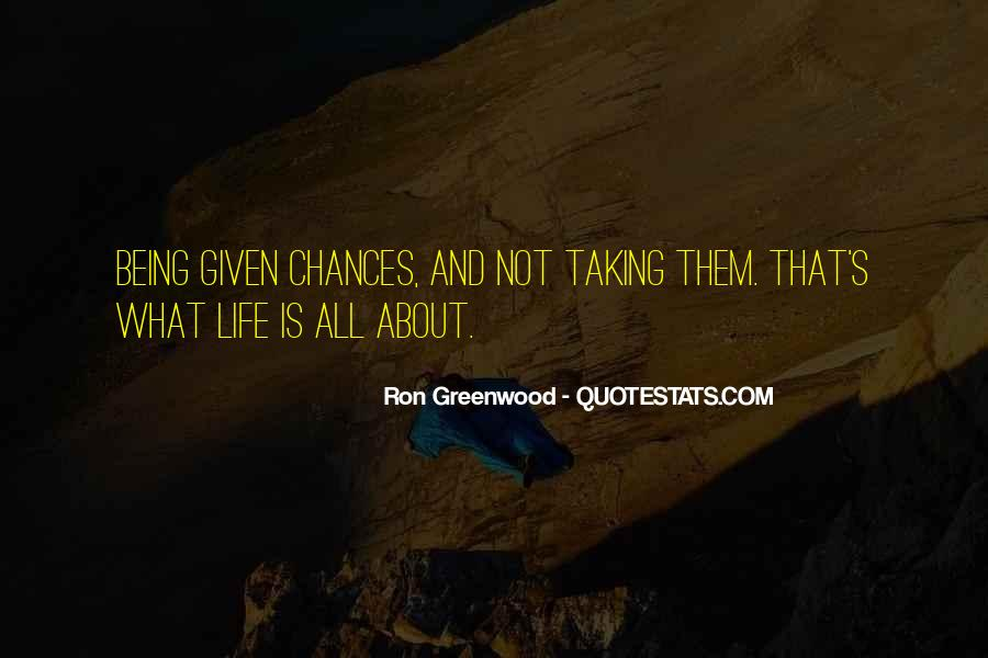 Life Is All About Quotes #108477