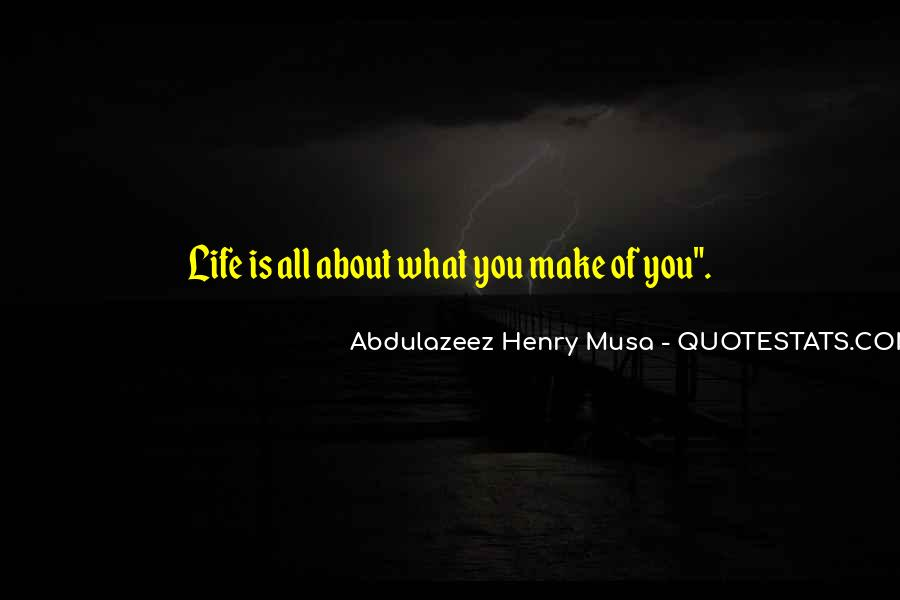 Life Is All About Quotes #152553