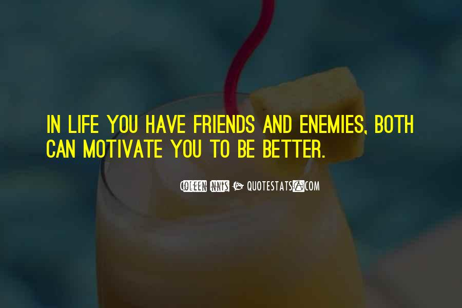 Life Is Better With Friends Quotes #1362364