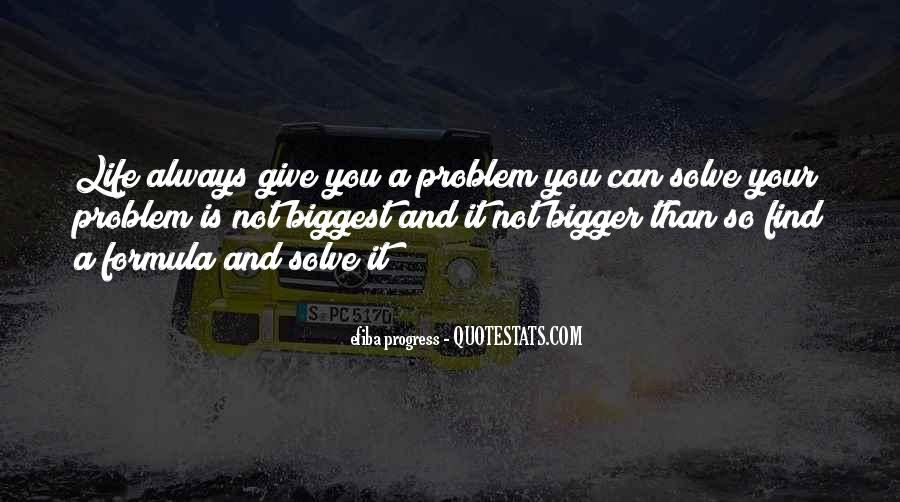 Life Is Bigger Than You Quotes #1618972