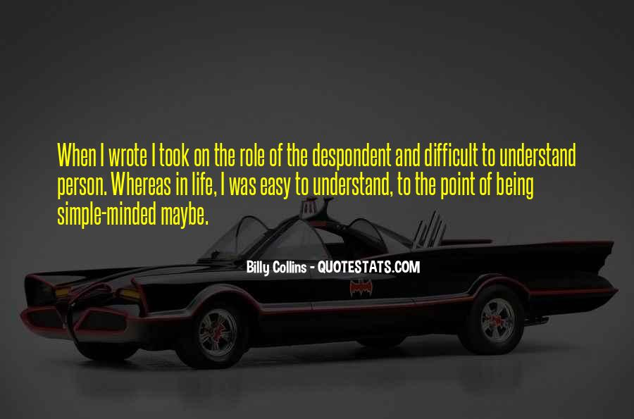 Life Is Difficult To Understand Quotes #1000115