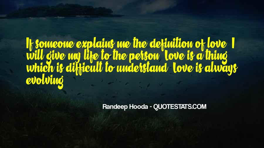 Life Is Difficult To Understand Quotes #1717113