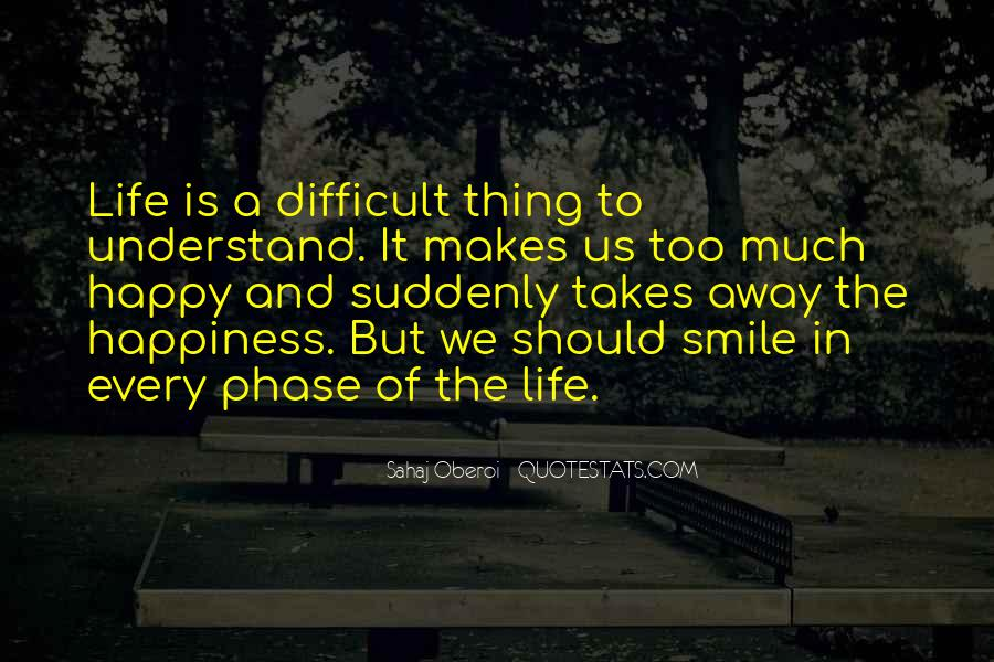 Life Is Difficult To Understand Quotes #215195