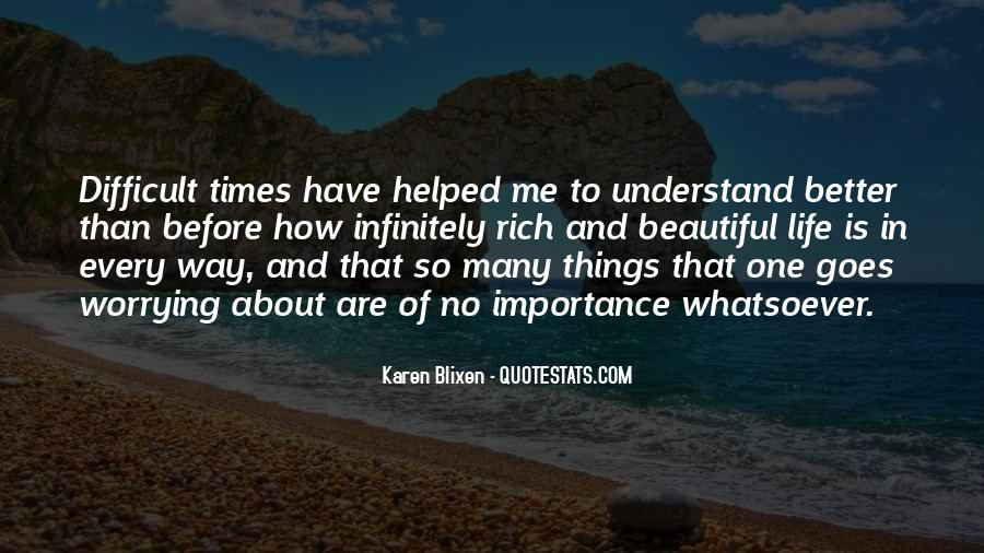 Life Is Difficult To Understand Quotes #63978