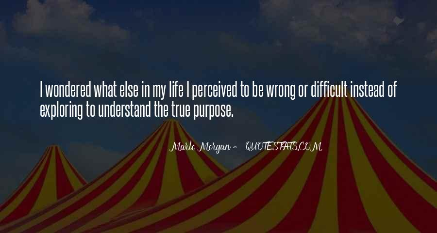 Life Is Difficult To Understand Quotes #843496