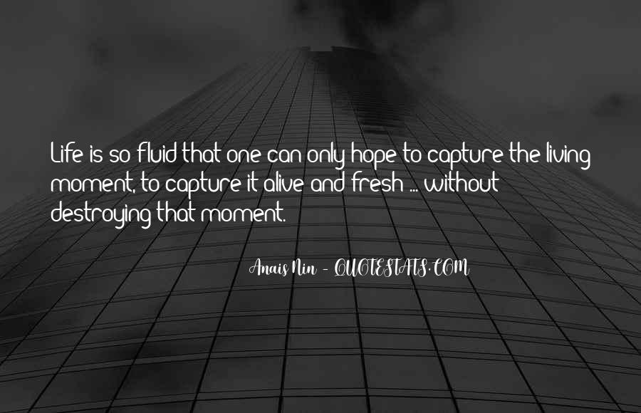Life Is Fluid Quotes #255502