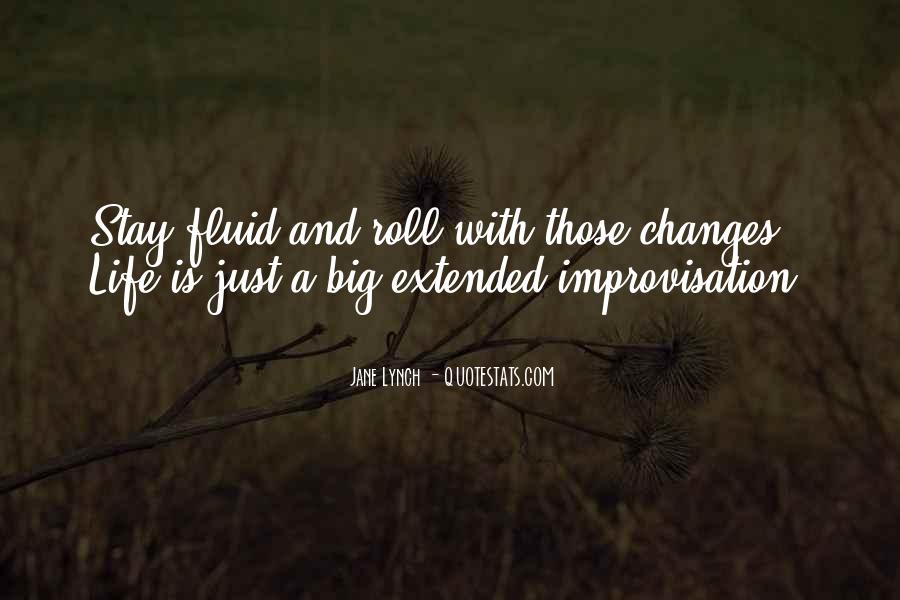 Life Is Fluid Quotes #346420