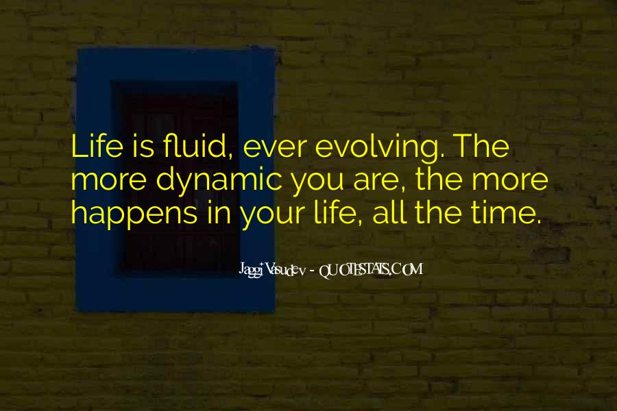 Life Is Fluid Quotes #356893