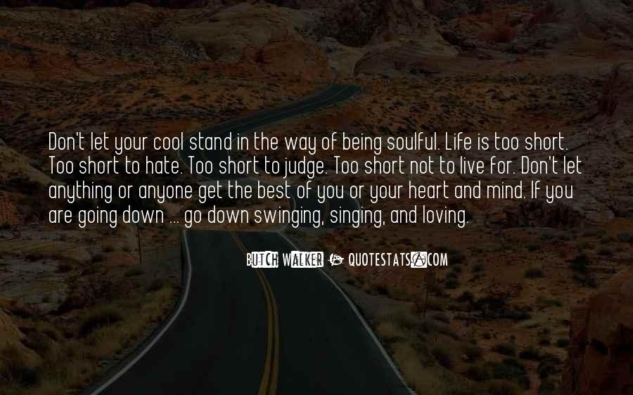 Life Is For Loving Quotes #1613228