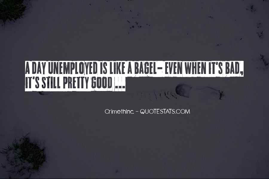 Life Is Good Even When It's Bad Quotes #465710