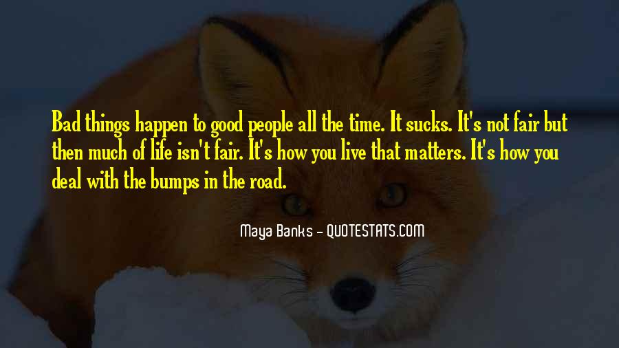 Life Is Good Even When It's Bad Quotes #70125