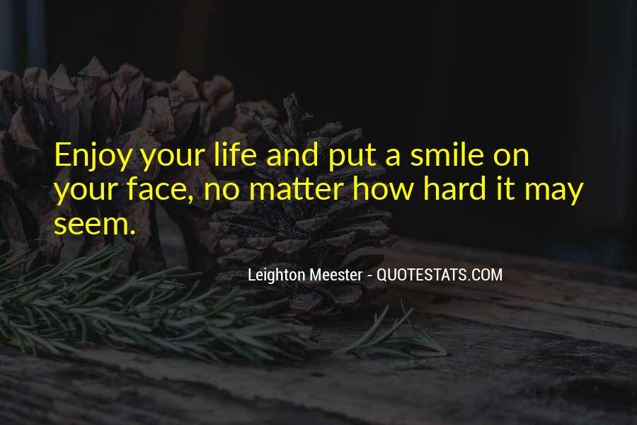 Life Is Hard But Smile Quotes #1481985