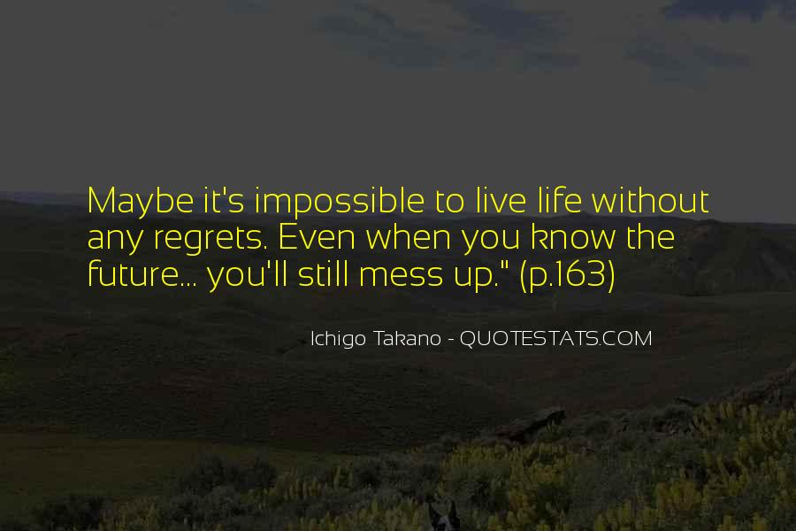 Life Is Impossible Without You Quotes #123677