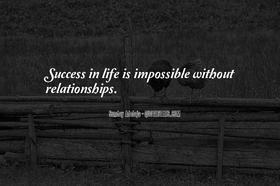 Life Is Impossible Without You Quotes #15334