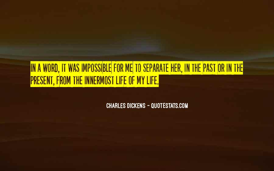 Life Is Impossible Without You Quotes #171661