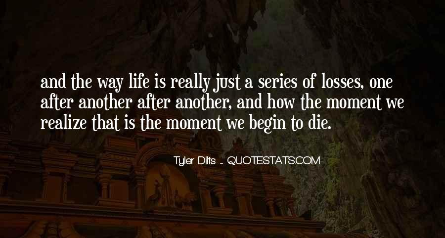 Life Is Just A Moment Quotes #1312770