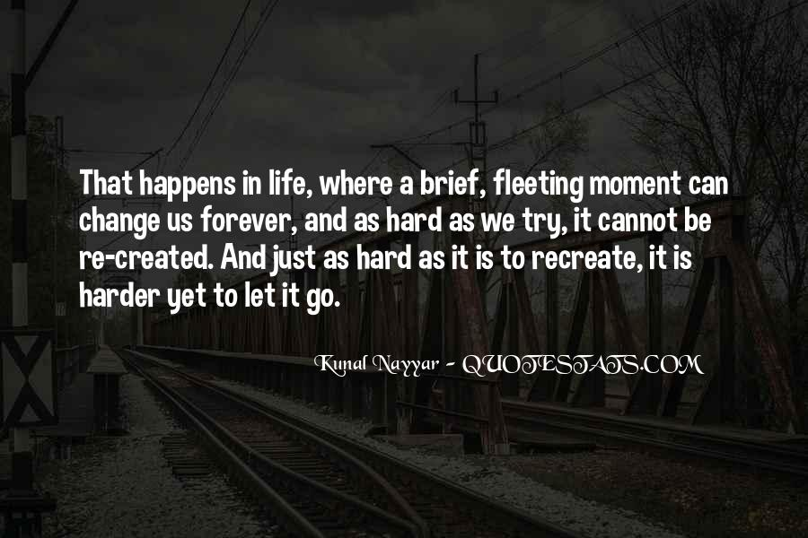 Life Is Just A Moment Quotes #1421150