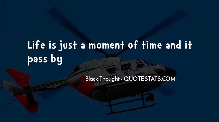 Life Is Just A Moment Quotes #959816