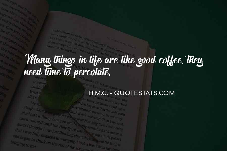 Life Is Like Coffee Quotes #13106