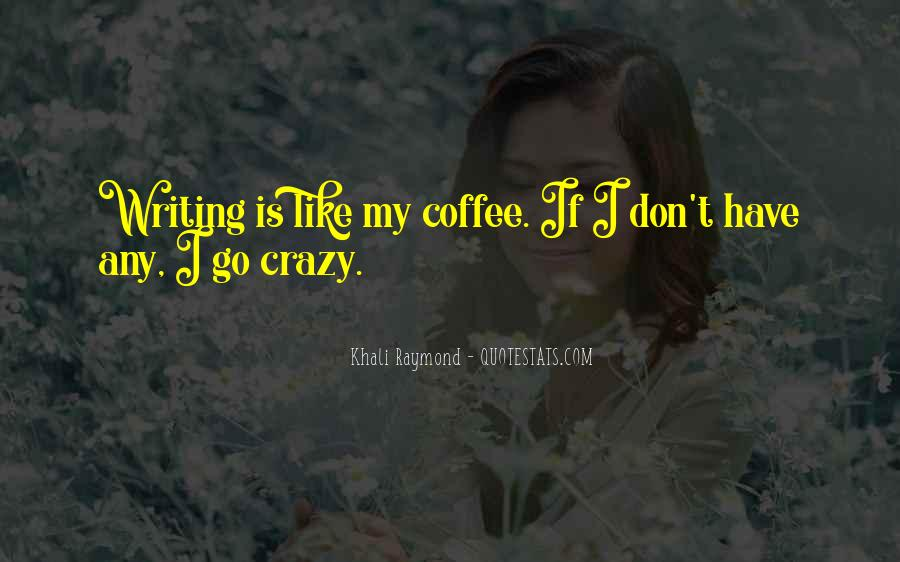 Life Is Like Coffee Quotes #1544105