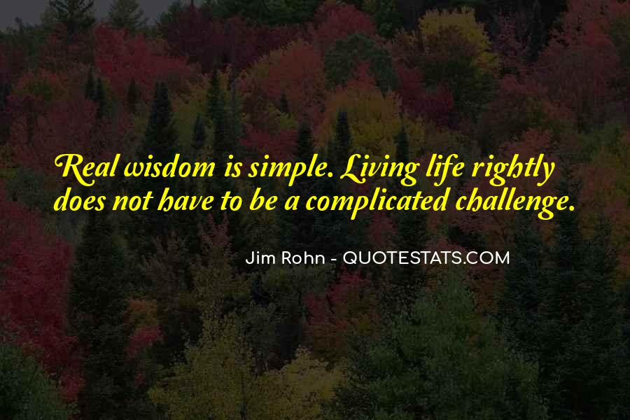 Life Is Not Complicated Quotes #102563