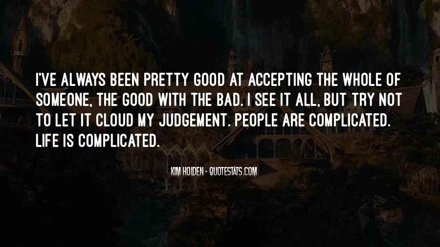 Life Is Not Complicated Quotes #1511292