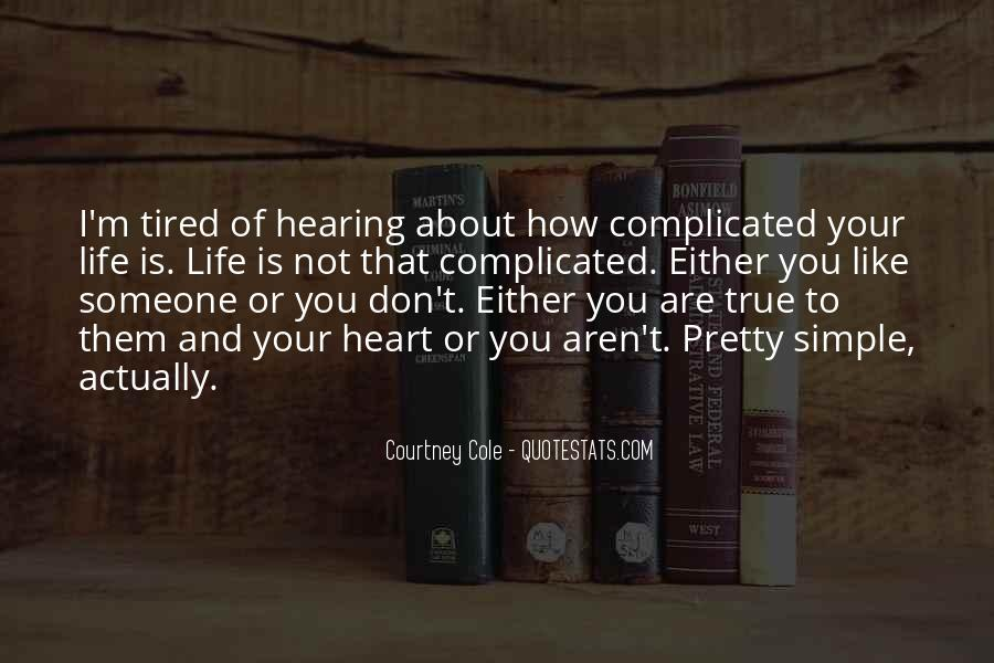 Life Is Not Complicated Quotes #1823822
