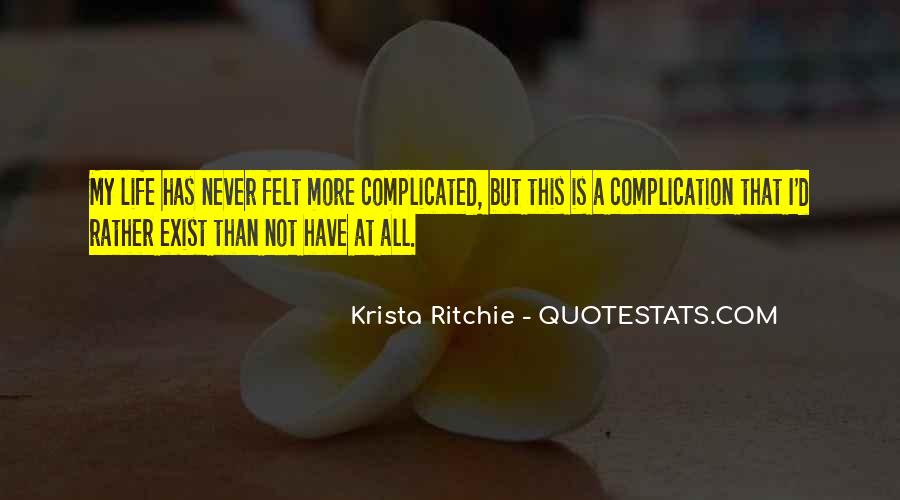 Life Is Not Complicated Quotes #267441