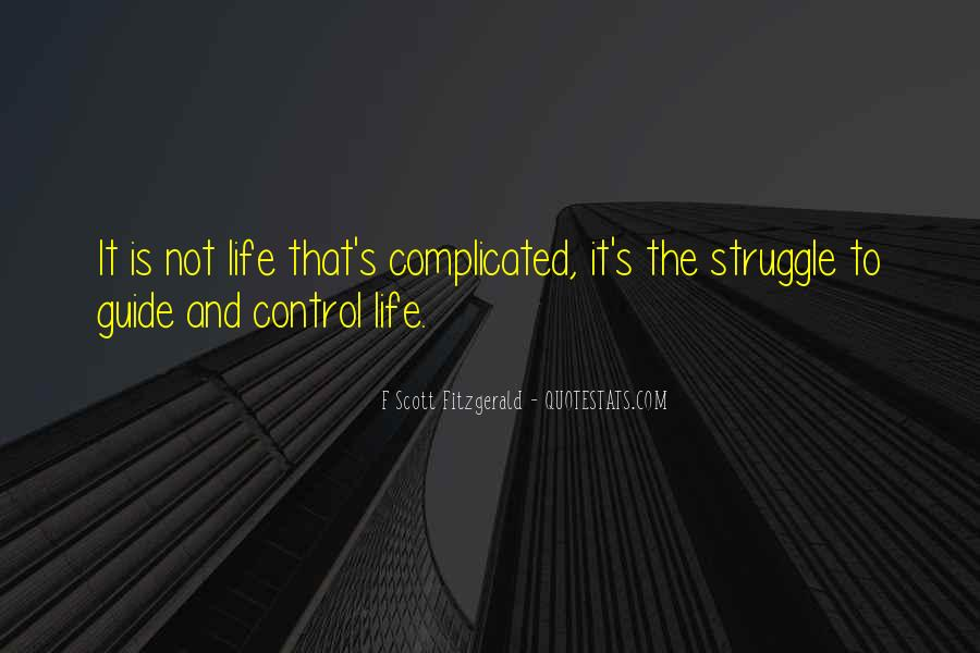 Life Is Not Complicated Quotes #558005