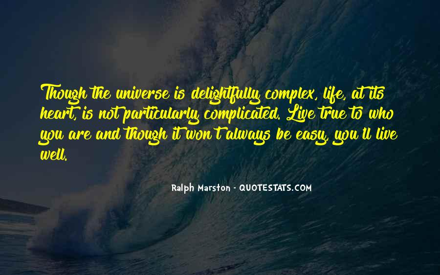 Life Is Not Complicated Quotes #561041