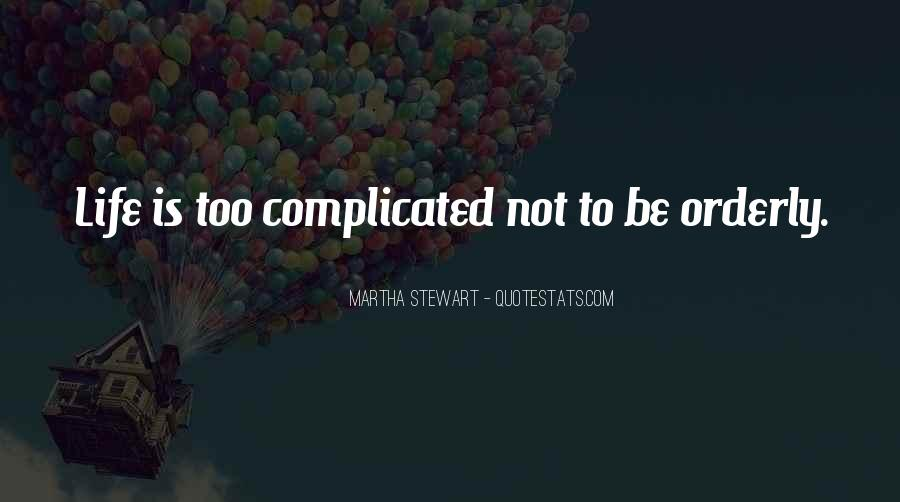 Life Is Not Complicated Quotes #702018