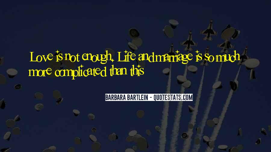 Life Is Not Complicated Quotes #88403
