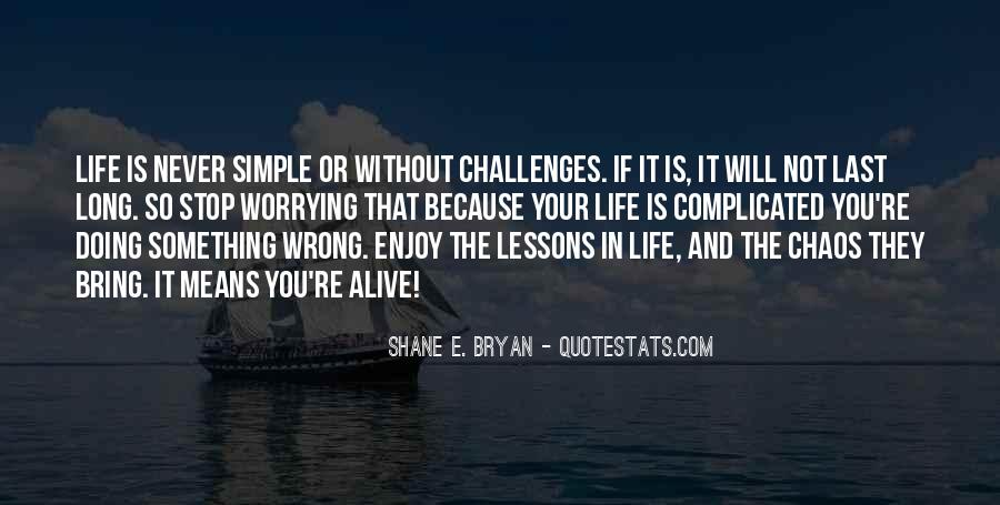 Life Is Not Complicated Quotes #978064