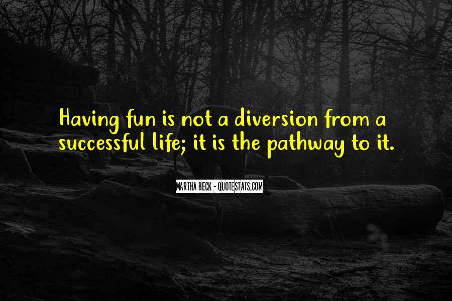 Life Is Not Fun Quotes #1196496