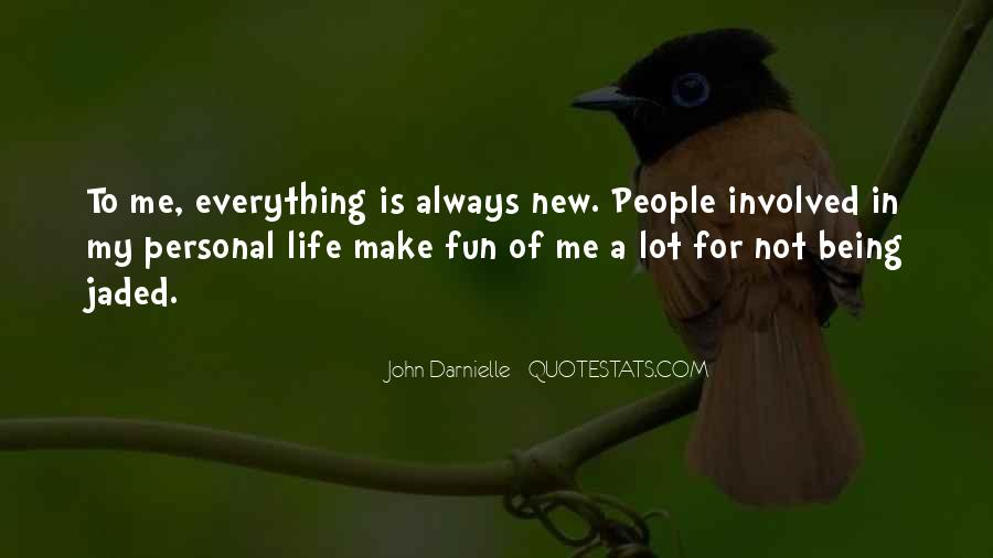 Life Is Not Fun Quotes #1429991