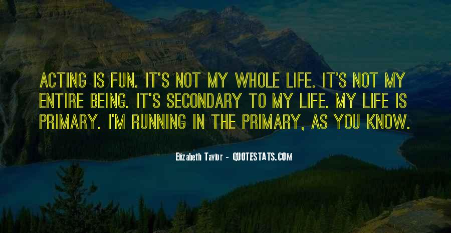 Life Is Not Fun Quotes #1572576