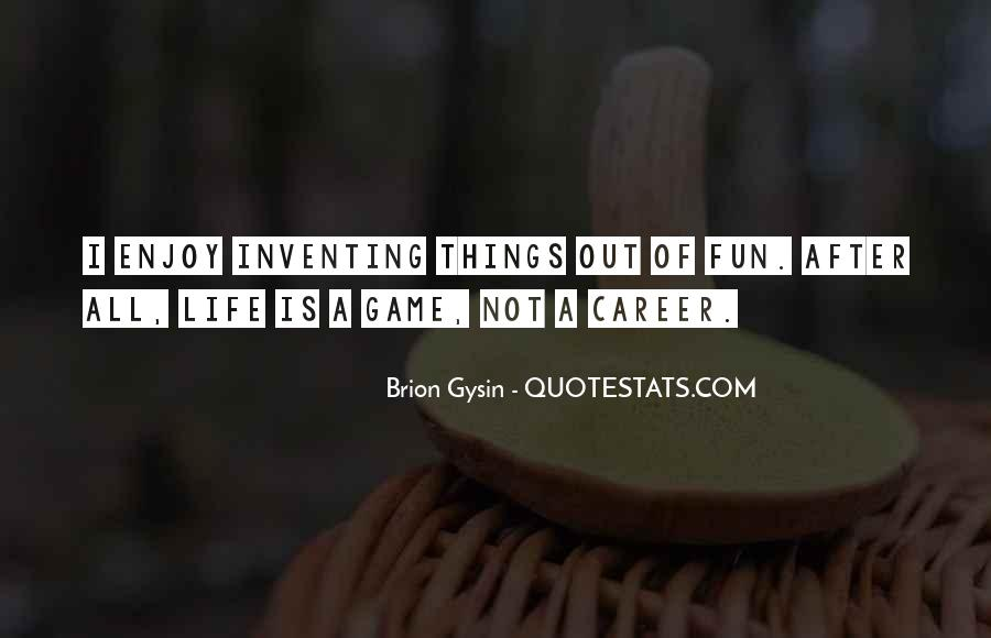 Life Is Not Fun Quotes #1602811