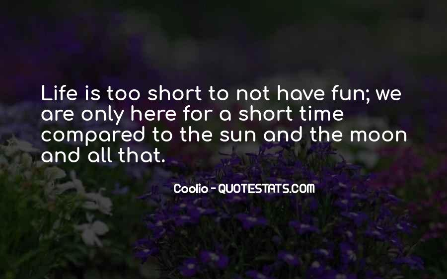 Life Is Not Fun Quotes #472289