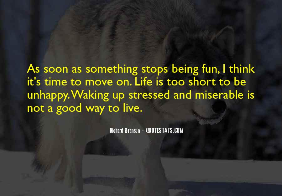 Life Is Not Fun Quotes #490470