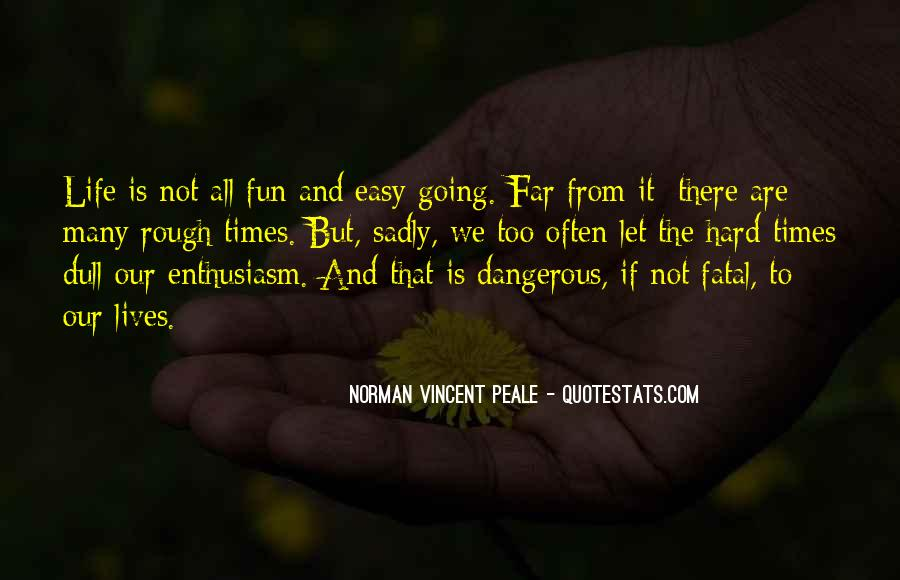 Life Is Not Fun Quotes #607386