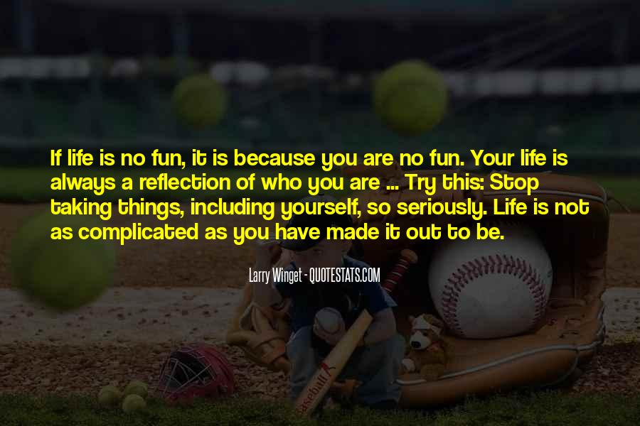 Life Is Not Fun Quotes #724018