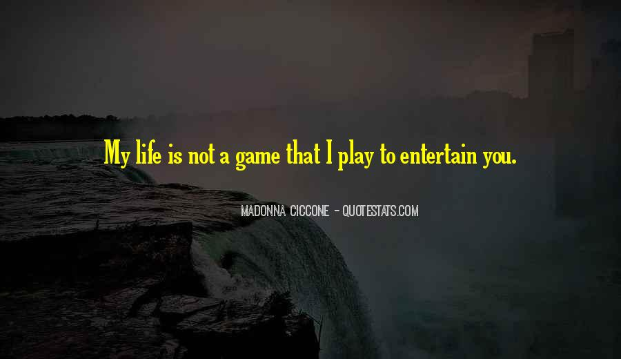 Life Is Not Game Quotes #1021545