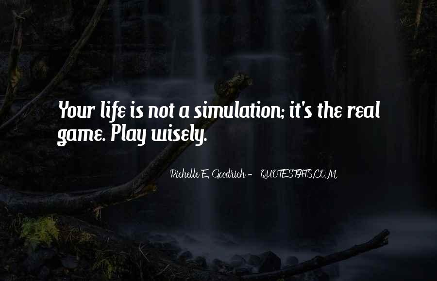 Life Is Not Game Quotes #1037866