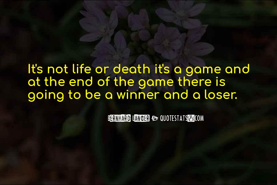 Life Is Not Game Quotes #106065