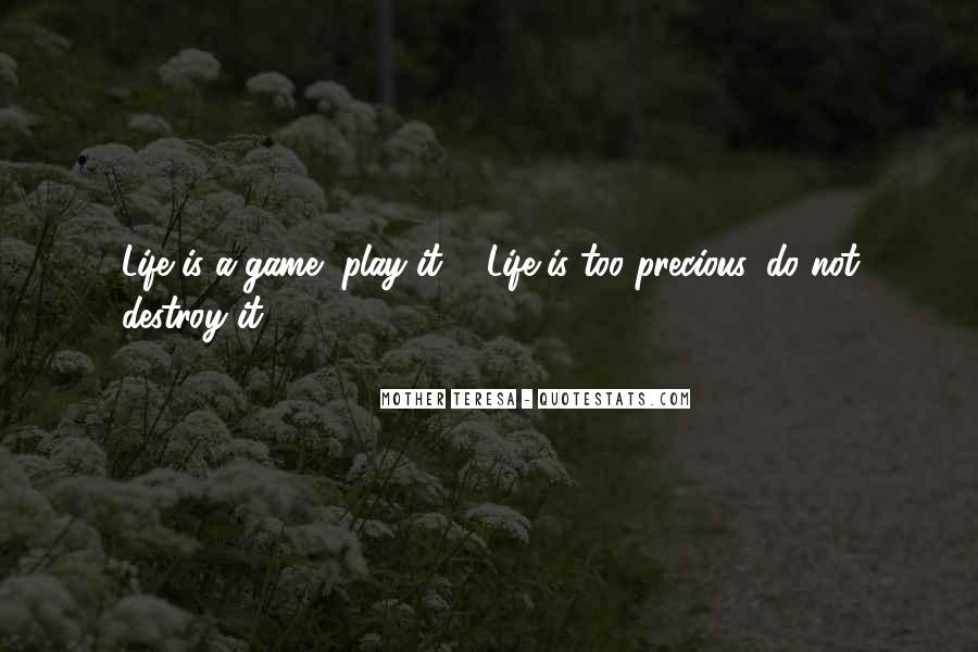 Life Is Not Game Quotes #1157172