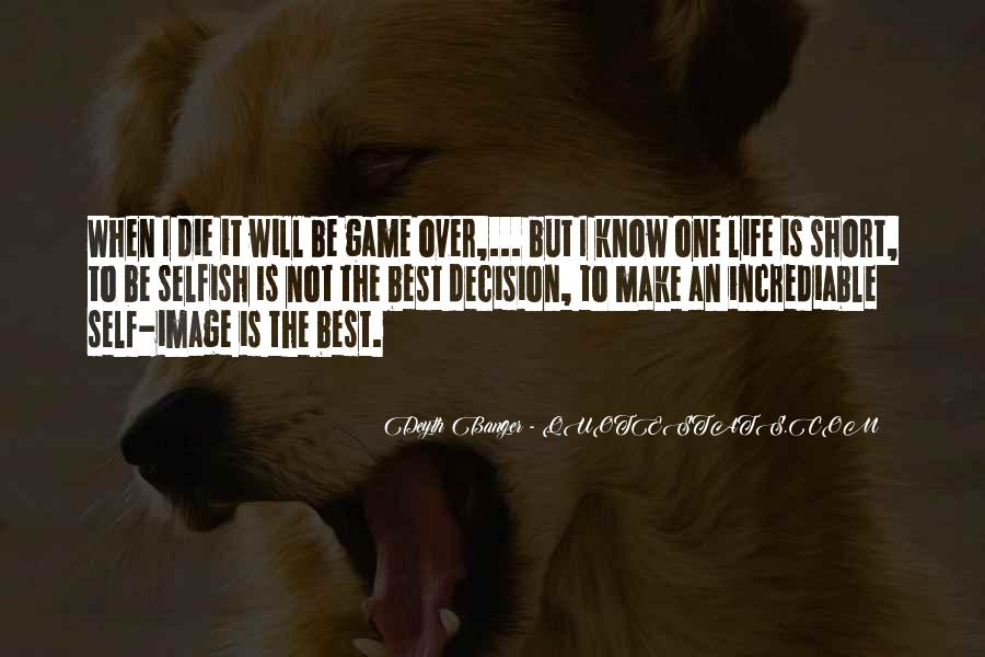 Life Is Not Game Quotes #1499914