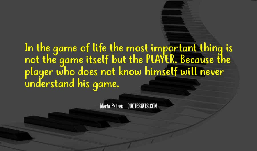 Life Is Not Game Quotes #154641
